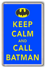 KEEP CALM AND CALL BATMAN FRIDGE MAGNET