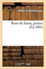 Roses de Saron, Poesies by De Montvaillant-A (2013, Paperback)