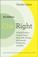 Cite Right, Second Edition: A Quick Guide to Citation Styles--MLA, APA, Chicago,
