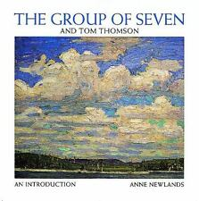 The Group of Seven and Tom Thomson : An Introduction by Anne Newlands and Tom T…