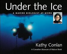 Under the Ice: A Marine Biologist at Work Canadian Museum of Nature & Kathy Con