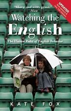 Watching the English : The Hidden Rules of English Behaviour by Kate Fox (2014,
