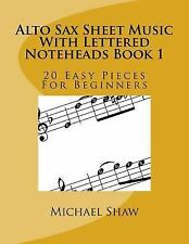 Alto Sax Sheet Music with Lettered Noteheads: Alto Sax Sheet Music with...