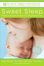 Sweet Sleep : Nighttime and Naptime Strategies for the Breastfeeding Family...