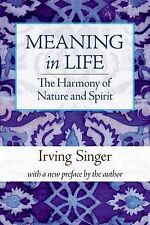 Meaning in Life: v. 3: Harmony of Nature and Spirit by Irving Singer...