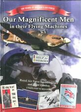 Our Magnificent Men in their Flying Machines 100 Years  Britain's Air Force Book