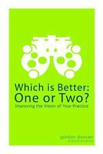 Which Is Better: One or Two? : Improving the Vision of Your Practice by...