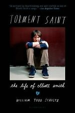 Torment Saint : The Life of Elliott Smith by William Todd Schultz (2015,...