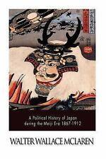 A Political History of Japan During the Meiji Era 1867-1912 by Walter McLaren...