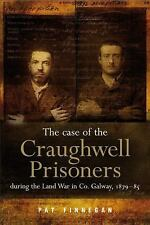 The Case of the Craughwell Prisoners during the Land War in Co. Galway, 1879-85:
