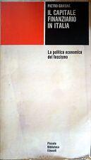 PIETRO GRIFONE IL CAPITALE FINANZIARIO IN ITALIA EINAUDI PBE 1980 INTONSO