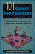 101 Games for Trainers: A Collection of the Best Activities from Creative Traini