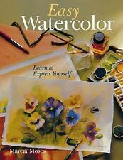 Easy Watercolor: Learn to Express Yourself, Marcia Moses, Good Condition, Book