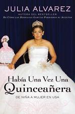 Habia una vez una quinceanera: De ni?a a mujer en EE.UU. (Spanish) (Sp-ExLibrary