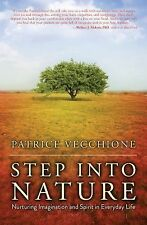 Step into Nature: Nurturing Imagination and Spirit in Everyday Life, Vecchione,