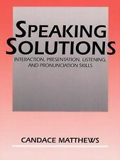 Speaking Solutions: Interaction, Presentation, Listening, and Pronunciation Skil