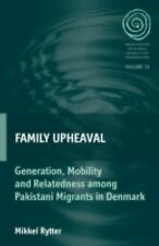 Family Upheaval: Generation, Mobility and Relatedness among Pakistani Migrants i