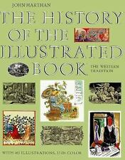 The History of the Illustrated Book: The Western Tradition, , Harthan, John, Ver