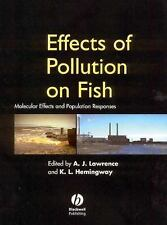 Effects of Pollution on Fish: Molecular Effects and Population Respons-ExLibrary