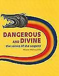 Dangerous and Divine: The Secret of the Serpent, , , Very Good, 2012-06-01,