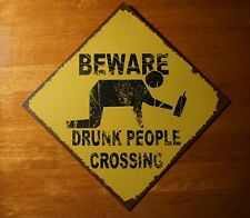 CAUTION BEWARE DRUNK PEOPLE CROSSING College Dorm Room Bar Pub Decor Sign New