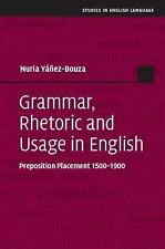 Grammar, Rhetoric and Usage in English: Preposition Placement 1500-1900 (Studies
