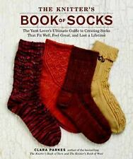 The Knitter's Book of Socks: The Yarn Lover's Ultimate Guide to Creating Socks