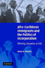 Afro-Caribbean Immigrants and the Politics of In, Reuel R. Rogers, Very Good