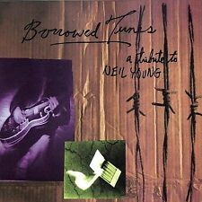 Borrowed Tunes: A Tribute To Neil Young Cowboy Junkies, Blue Rodeo and o MUSIC C