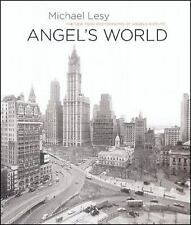Angel's World: The New York Photographs of Angelo Rizzuto, Michael Lesy, New.  S