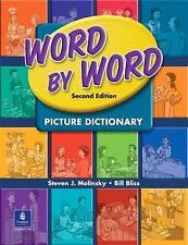 Word by Word Picture Dictionary by Steven J. Molinsky and Bill Bliss (2005,...
