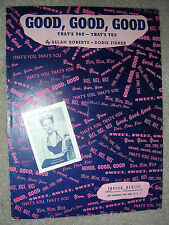 1944 GOOD GOOD GOOD (That's You) DOROTHY SHAY Sheet Music by Roberts, Fisher