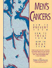 MENS CANCERS: How to Prevent Them, How to Treat Them, How to Beat Them (Hunter H
