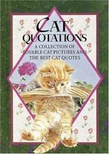 Cat Quotations: A Collection of Lovable Cat Pictures and the Best Cat Quotes...