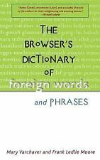 The Browser's Dictionary of Foreign Words and Phrases by Mary Varchaver and...