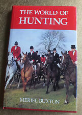 The World of Hunting by Meriel Buxton (Hardback, 1991) signed by Author