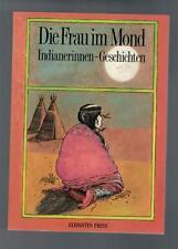 Die Frau im Mond - Indianerinnen-Geschichten - 1989