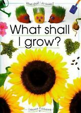 What Shall I Grow? (What Shall I Do Today Series)