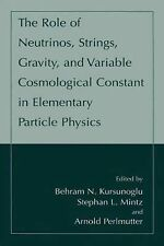 The Role of Neutrinos, Strings, Gravity, and Variable Cosmological Constant...