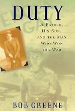 Duty : A Father, His Son, and the Man Who Won the War by Bob Greene 2000 Book-NE