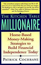 Kitchen Table Millionaire: Home-Based Money-Making Strategies to Build Financial