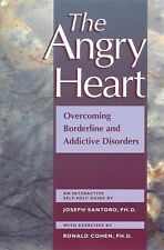 The Angry Heart: Overcoming Borderline and Addictive Disorders