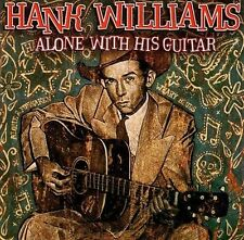 "HANK WILLIAMS, CD ""ALONE WITH HIS GUITAR"" NEW SEALED"