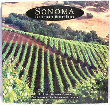 SONOMA THE ULTIMATE WINERY GUIDE Cusick Wine Making Tasting Vineyard Travel CA