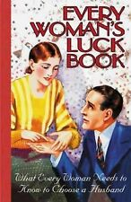 Every Woman's Luck Book: What Every Woman Needs to Know to Choose a Husband (Gif