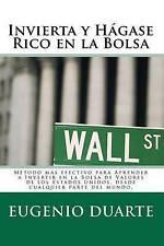 Invierta y Hágase Rico en la Bols by Eugenio Duarte (2010, Paperback)