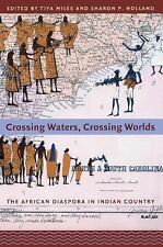 Crossing Waters, Crossing Worlds : The African Diaspora in Indian Country...