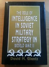 The Role of Intelligence in Sovjet Military Strategy in World War II