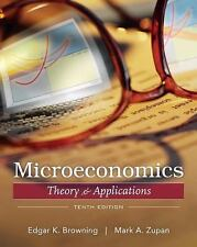 Microeconomic : Theory and Applications by Edgar K. Browning and Mark A....