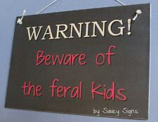 Warning Feral Kids Sign Rustic Chic Shabby Cute Wooden Door Sign Home Decor